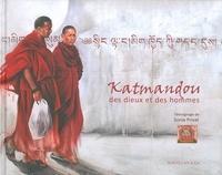 Sonia Privat - Katmandou, des dieux et des hommes.