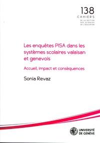 Sonia Revaz - Les enquêtes PISA dans les systèmes scolaires valaisan et genevois - Accueil, impact et conséquences.