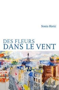 Sonia Ristic - Des fleurs dans le vent.