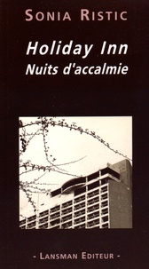 Sonia Ristic - Holiday Inn - Nuits d'accalmie.