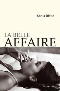 Sonia Ristic - La belle affaire.