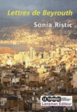 Sonia Ristic - Lettres de Beyrouth.