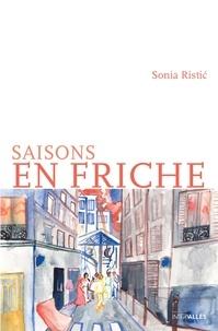 Sonia Ristic - Saisons en friche.