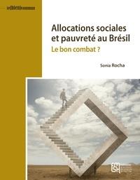 Sonia Rocha - Allocations sociales et pauvreté au Brésil - Le bon combat ?.