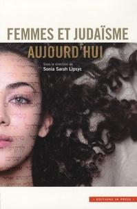 """Sonia-Sarah Lipsyc - Femmes et judaïsme aujourd'hui - Acte du colloque """"Femmes et judaïsme dans la société contemporaine"""" des 13, 14 et 15 mars 2004."""