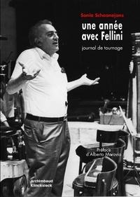 Sonia Schoonejans - Une année avec Fellini - Journal de tournage.