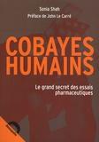 Sonia Shah - Cobayes humains - Le grand secret des essais pharmaceutiques.