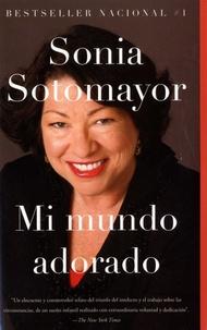 Sonia Sotomayor - Mi mundo adorado.