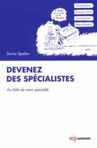 Sonia Spelen - Devenez des spécialistes au-delà de votre spécialité.