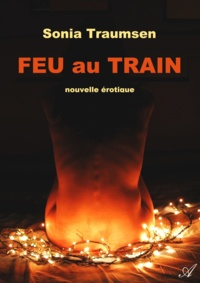 Sonia Traumsen - Feu au train.
