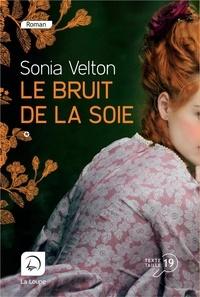 Sonia Velton - Le bruit de la soie - Volume 1.