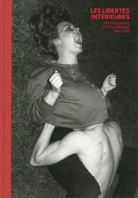 Les libertés intérieures- Photographie est-allemande, 1980-1989 - Sonia Voss pdf epub