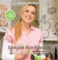 Sonja Bakker - Sonjas Kochbuch - einfache, kalorienarme Rezepte zum Abnehmen.