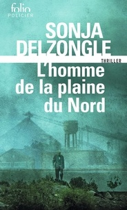 Sonja Delzongle - L'homme de la plaine du nord.