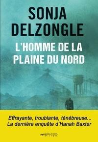 Sonja Delzongle - L'homme de la plaine du nord.