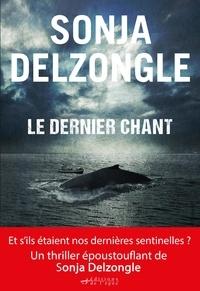 Sonja Delzongle - Le dernier chant.