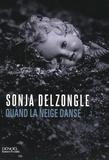 Sonja Delzongle - Quand la neige danse.