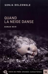 Sonja Delzongle - Quand la neige danse - 2 volumes.
