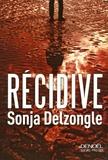 Sonja Delzongle - Récidive.