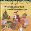 Sonja Egger - Wichtel Kasimir hilft dem Weihnachtsmann.