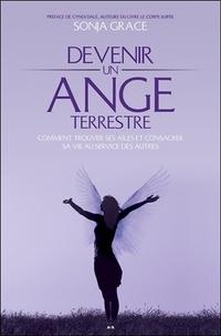 Devenir un ange terrestre- Comment trouver ses ailes et consacrer sa vie au service des autres - Sonja Grace |
