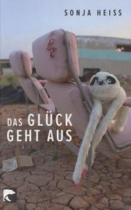 Sonja Heisse - Das Glück Geht Aus.