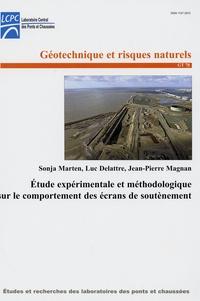 Sonja Marten et Luc Delattre - Etude expérimentale et méthodologique sur le comportement des écrans de soutènement.