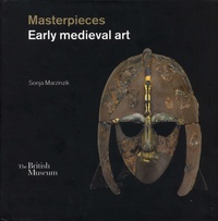 Sonja Marzinzik - Masterpieces - Early medieval art.