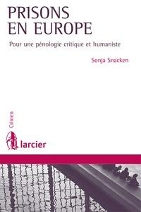Sonja Snacken - Prisons en Europe - Pour une pénologie critique et humaniste.