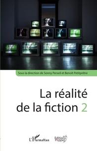 Sonny Perseil et Benoît Petitprêtre - La réalité de la fiction - Volume 2.
