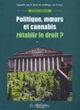 Sonny Perseil - Politique, moeurs et cannabis - Rétablir le droit ?.