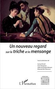 Sonny Perseil et Yvon Pesqueux - Un nouveau regard sur la triche et le mensonge.