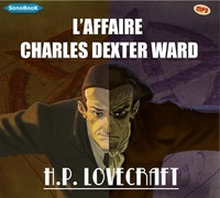 H. P. Lovecraft - L'affaire Charles Dexter Ward. 1 CD audio MP3