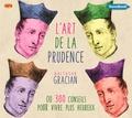Baltasar Gracian - L'art de la prudence - Ou 300 conseils pour vivre heureux. 1 CD audio MP3