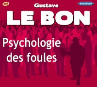 Gustave Le Bon - Psychologie des foules - CD MP3.