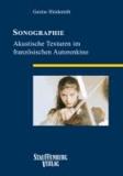 SONOGRAPHIE - Akustische Texturen im französischen Autorenkino.