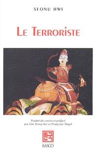 Sonu Hwi - Le Terroriste et autres nouvelles.