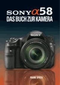 Sony Alpha 58 - Das Buch zur Kamera.