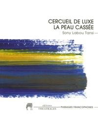Sony Labou Tansi - Cercueil de luxe / La peau cassée (Les Enfants du champignon).