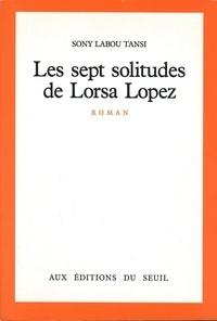 Sony Labou Tansi - Les Sept Solitudes de Lorsa Lopez.