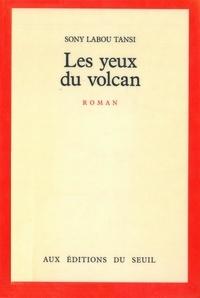 Sony Labou Tansi - Les Yeux du volcan.