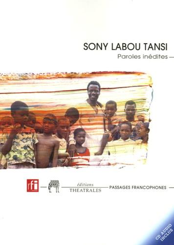 Sony Labou Tansi - Paroles inédites - La Rue des Mouches. 1 CD audio