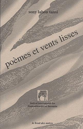 Sony Labou Tansi - Poèmes et vents lisses.