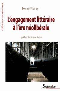 Sonya Florey - L'engagement littéraire à l'ère néolibérale.