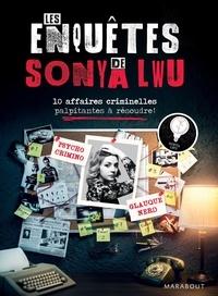 Sonya Lwu - Les enquêtes de Sonya Lwu - 10 affaires criminelles palpitantes à résoudre !.