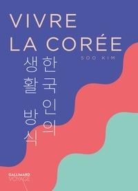 Soo Kim - Vivre la Corée.