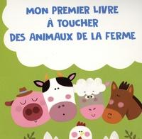 Soo Shi Min et Arthur Beauregard - Mon premier livre à toucher des animaux de la ferme.