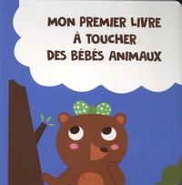 Soo Shi Min et Arthur Beauregard - Mon premier livre à toucher des bébés animaux.