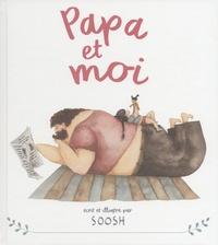 Soosh - Papa et moi.