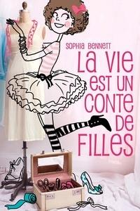 Sophia Bennett - La vie est un conte de filles 1.